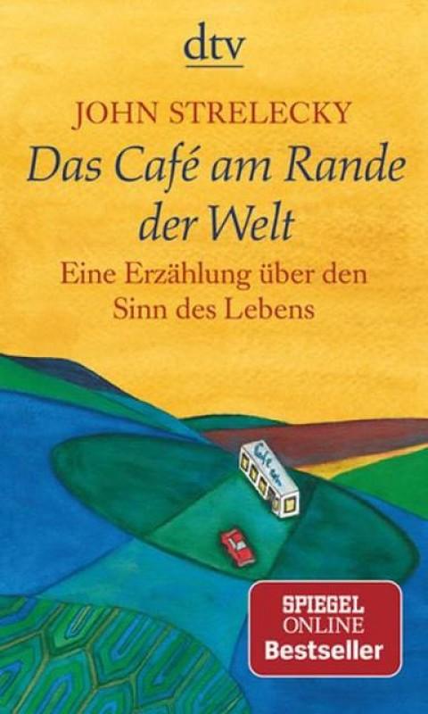 Buch John Strelecky, Das Café am Rande der Welt